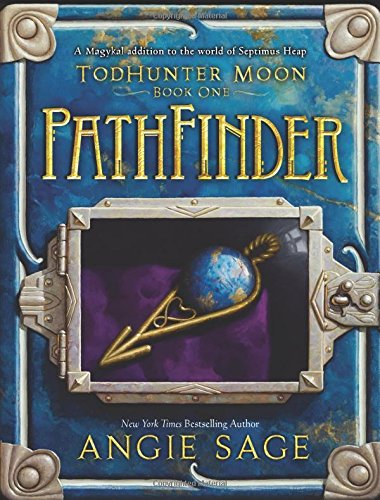 TodHunter Moon, Book One: PathFinder (World Of Septimus Heap)