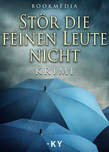 Stör die feinen Leute nicht: Krimi (German Edition) (Media Stor)