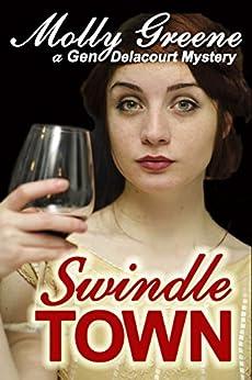 Swindle Town (Gen Delacourt Mystery Book 5) by [Greene, Molly]