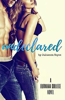 Undeclared (Burnham College Book 2) by [Keyes, Julianna]