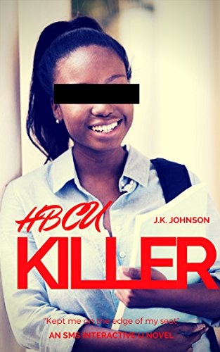 Search : HBCU Killer: An SMS Interactive Novel (Text 912-268-1890 To Begin)
