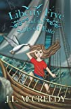 Liberty Frye and the Sails of Fate (Volume 2)