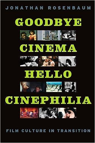 Goodbye Cinema, Hello Cinephilia: Film Culture in Transition ...