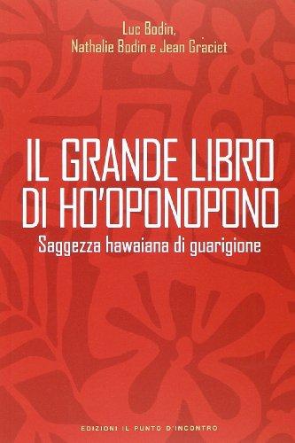 Il grande libro di Ho'oponopono. Saggezza hawaiana di guarigione
