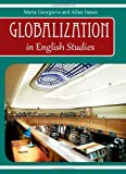 Globalization in English Studies, Maria Georgieva, Allan James, 1443819921