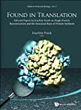 FOUND IN TRANSLATION: COLLECTION OF ORIGINAL ARTICLES ON SINGLE-PARTICLE RECONSTRUCTION AND THE STRUCTURAL BASIS OF PROTEIN SYNTHESIS (Series in Structural Biology)