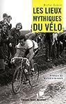 Les lieux mythiques du vélo par Guérin