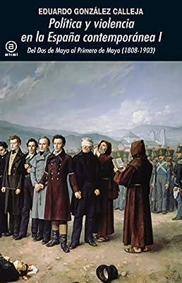 Política y Violencia En La España contemporánea I Universitaria: Amazon.es: González Calleja, Eduardo: Libros