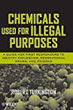 Chemicals Used for Illegal Purposes: A Guide for First Responders to Identify Explosives, Recreational Drugs and Poisons