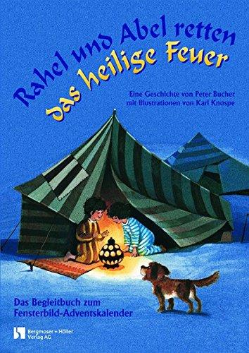 Rahel und Abel retten das heilige Feuer: Fensterbild-Adventskalender mit Begleitbuch, ab 6 Jahre