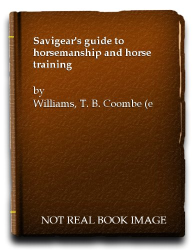 Savigear's guide to horsemanship and horse training