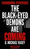 Book Cover for The Black-Eyed Demons Are Coming: True Accounts To Keep You Awake Tonight: True Tales Of Terror, True Horror Stories, Creepy Stories, Real BEK Accounts, ... Eyewitness Shorts - Episode  Book 1)