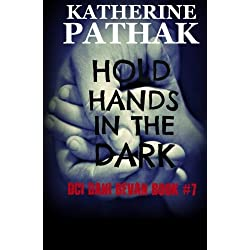 Hold Hands In The Dark (The DCI Dani Bevan Detective Novels) (Volume 7)
