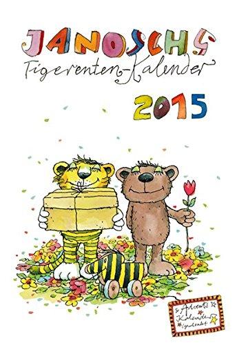Janosch's Tigerentenkalender 2015: Mit Nutzkalendarium und Adventskalender