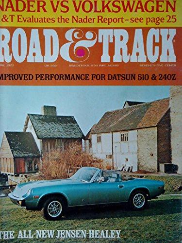 Road & Track Magazine April 1972 Improved Performance for Datsun 510 & 240Z, All-New Jensen-Healey