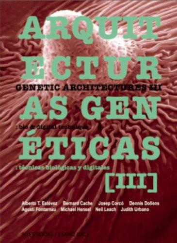 Descargar Libro Arquitecturas Genéticas 3: Nuevas Técnicas Biológicas Y Digitales Biodigital Architecture Master