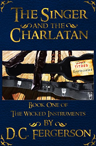 The Singer and the Charlatan (The Rascally Instruments Book 1)