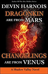 Dragonkin Are from Mars, Changelings Are from Venus (Shadow Valley Book 5)