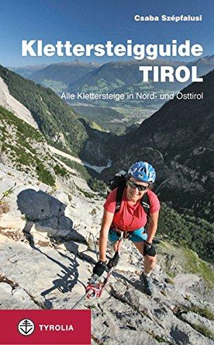 Klettersteigguide Tirol: Alle Klettersteige in Nord- und Osttirol