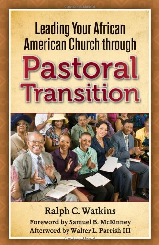 Leading Your African American Church Through Pastoral Transitions
