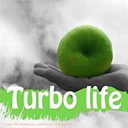 Turbo-charge Your Life