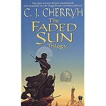 The Faded Sun Trilogy Omnibus (Alliance-Union Universe)