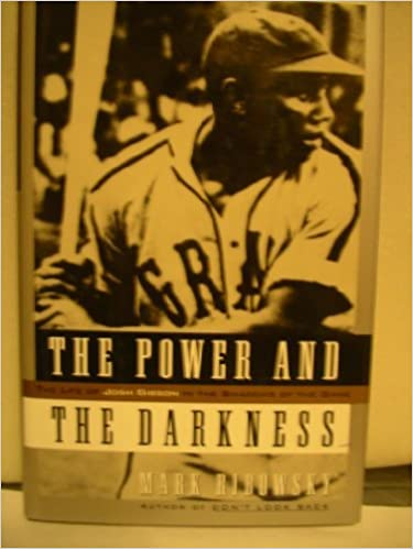 Few Footnotes To Charlie Gibsons >> Amazon Com Power And The Darkness The Life Of Josh Gibson In The