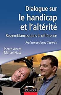 Dialogue sur le handicap et l'altérité : ressemblances dans la différence, Ancet, Pierre