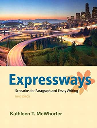 expressways scenarios for paragraph and essay writing 3rd edition Kathleen t mcwhorter has 86 books on goodreads with 1527 ratings kathleen t mcwhorter's most popular book is successful college writing: skills - stra.