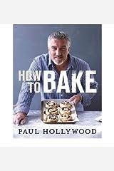 How to Bake (Hardback) By (author) Paul Hollywood