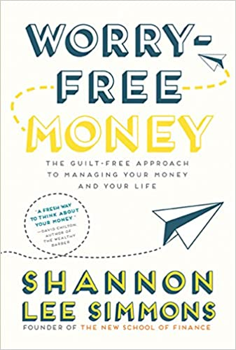 The guilt-free approach to managing your money and your life Worry-Free Money