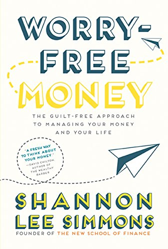 Worry-Free Money: The guilt-free approach to managing your money and your life ()
