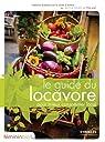 Le guide du locavore pour mieux consommer local par Novel