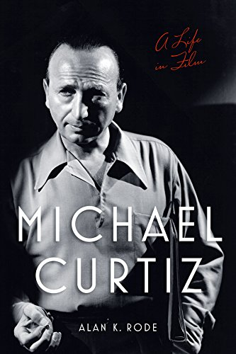 Amazon michael curtiz a life in film screen classics ebook michael curtiz a life in film screen classics by rode alan fandeluxe Image collections