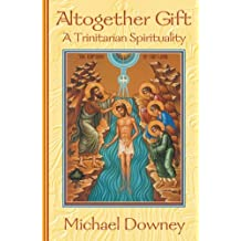 Amazon michael downey books altogether gift a trinitarian spirituality fandeluxe Image collections