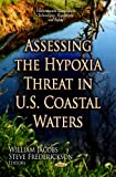 Assessing the Hypoxia Threat in U. S. Coastal Waters, William Jacobs and Steve Frederickson, 1620813033