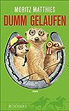 Dumm gelaufen: Roman (Ray & Rufus die Erdmännchen 3)