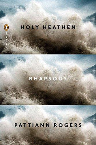 - Holy Heathen Rhapsody (Penguin Poets)