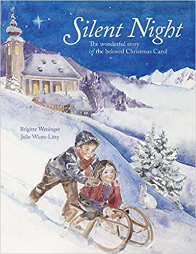 Silent Night The wonderful story of the beloved Christmas Carol
