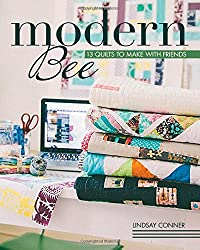 Modern Bee: 13 Quilts to Make with Friends