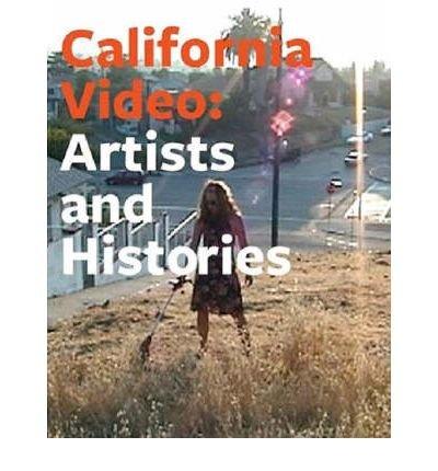 Read Online [(California Video: Artists and Histories )] [Author: Glenn Phillips] [Jun-2008] PDF
