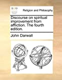 Discourse on Spiritual Improvement from Affliction The, John Darwall, 1171158416