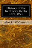 History of the Kentucky Derby 1875-1921