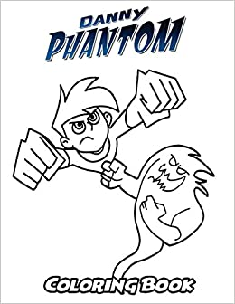 Amazon Com Danny Phantom Coloring Book Coloring Book For Kids And