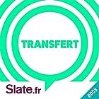 Comment peut-on s'enfoncer dans une relation qui ne marche pas? (Transfert 8) Magazine Audio Auteur(s) :  slate.fr Narrateur(s) :  slate.fr