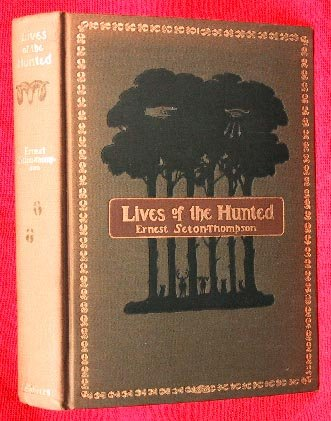 Lives of the Hunted: Containing a True Account of the Doings of Five Quarrupeds and Three Birds