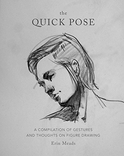 Pdf eBooks The Quick Pose: A Compilation of Gestures and Thoughts on Figure Drawing