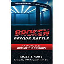 Broken Before Battle: Changing Lives Outside the Octagon