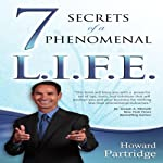7 Secrets of a Phenomenal L.I.F.E. | Howard Partridge