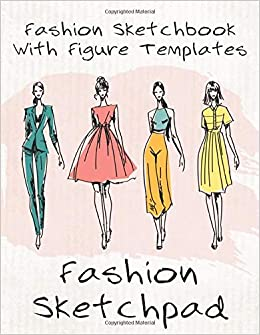 Fashion Sketchbook With Figure Templates Fashion Sketchpad Easily Create Your Own Designs Figure Templates For Designing Looks And Building Your Portfolio Volume 5 Fashion Sketchbook Mimik 9781709173523 Amazon Com Books